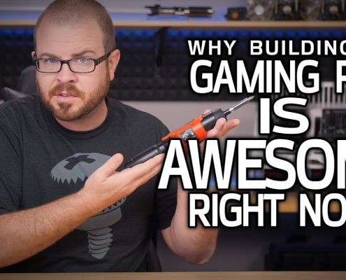 4 Reasons Building a Gaming PC is AWESOME Right Now!
