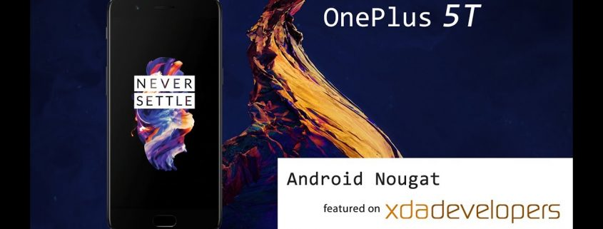 How to Easily Root OnePlus 5T Android Nougat 7.0